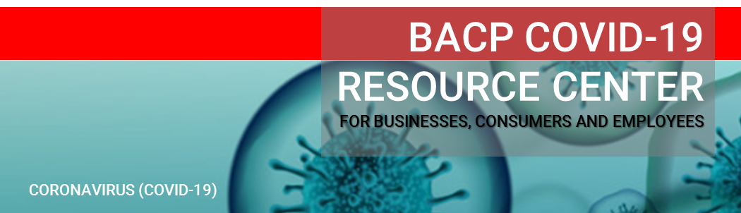 BACP COVID-19 Resources Center for Businesses, Consumers, and Employees