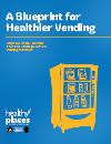 A Blueprint for Healthier Vending