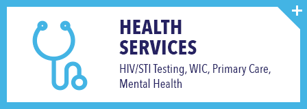 HIV/STI Testing, WIC, Primary Care, Mental Health