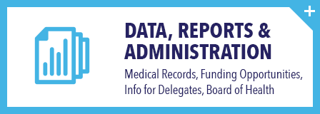 Medical Records, Funding Opportunities, Info for Delegates, Board of Health