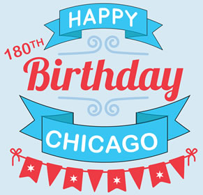 Happy 180th Birthday Chicago
