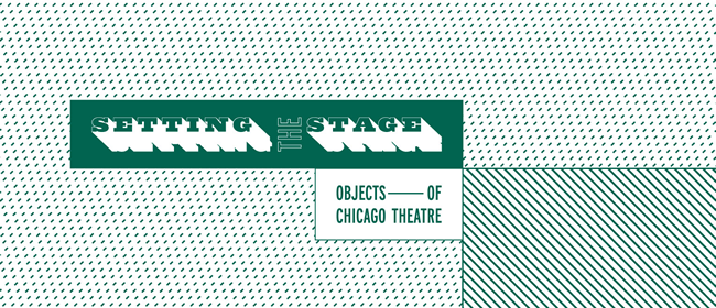 Setting the Stage, Objects of the Chicago Theatre