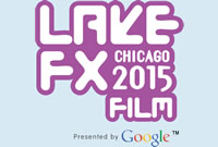 Lake FX Chicago 2015 Film Presented by Google