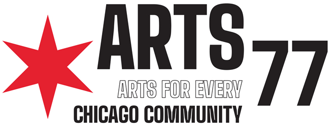 Arts 77, Arts For Every Chicago Community