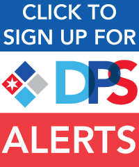 Click to sign up for DPS Alerts