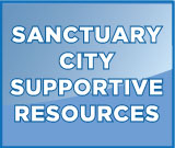 Sanctuary City Supportive Resources
