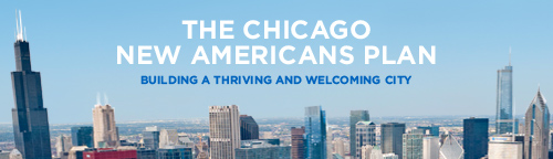 For more information on the Chicago New Americans Plan, click here